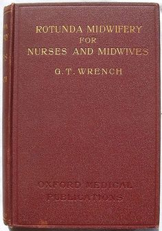 Midwife Textbook by G.T. Wrench, M.D., 1908
