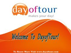 dayoftour by Bhairavi Raj via Slideshare