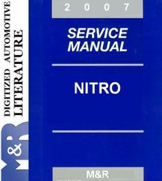 2007 Nitro from Dodge , Original Digital (PDF) Service Manual  in PDF format  Why DOWNLOAD
