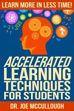 Accelerated Learning Techniques for Students: Learn More in Less Time!:Amazon:Kindle Store
