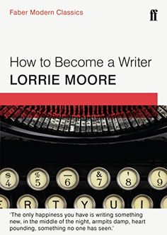 How to Become a Writer by Lorrie Moore http://www.amazon.com/dp/0571323286/ref=cm_sw_r_pi_dp_mmsLvb16KV47V