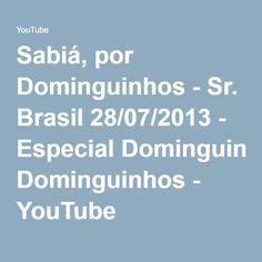 Sabiá, por Dominguinhos - Sr. Brasil 28/07/2013 - Especial Dominguinhos - YouTube