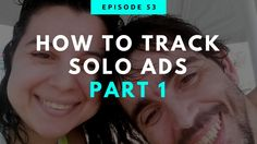 How To Track Solo Ads Part 1