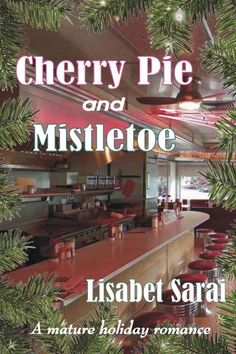 Some Christmas traditions improve with age. New Release ! Cherry Pie and Mistletoe A Mature Holiday Romance By . Silly Questions, Hold Me Tight, Beginning Reading, Live Wire, Red Fruit, Homemade Vanilla, Sweet Tarts, Fresh Mint, Mistletoe