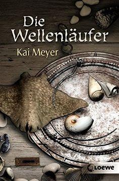 Nr. 11: Die Wellenläufer von Kai Meyer Kai, Books 2016, Fantasy, Beide, Products, Reading, Caribbean, Pirates, Pocket Books