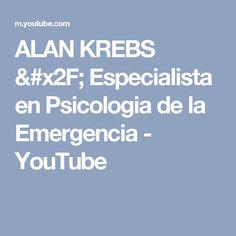 ALAN KREBS / Especialista en Psicologia de la Emergencia - YouTube