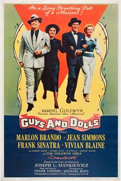 """Guys and Dolls is a 1955 musical film starring Marlon Brando, Jean Simmons, Frank Sinatra and Vivian Blaine. The film was made by Samuel Goldwyn Productions and distributed by MGM. It was directed by Joseph L. Mankiewicz, who also wrote the screenplay. The film is based on the 1950 Broadway musical by composer and lyricist Frank Loesser, with a book by Jo Swerling and Abe Burrows based on """"The Idyll Of Miss Sarah Brown"""" and """"Blood Pressure"""", two short stories by Damon Runyon."""