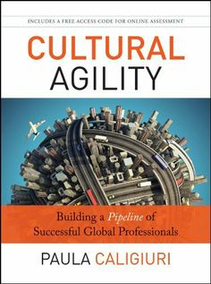 Cultural Agility: Building a Pipeline of Successful Global Professionals by Paula Caligiuri, http://www.amazon.com/dp/B00B9V5C8O/ref=cm_sw_r_pi_dp_xeGttb0JMPT0P