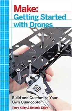 Make: Getting Started with Drones: Build and Customize Your Own Quadcopter - Terry Kilby. Shopswell Shopping smarter together. Build Your Own Drone, Buy Drone, Drone Diy, Latest Drone, Remote Control Drone, Flying Drones, Drone Technology, Technology Gadgets, Drone Quadcopter