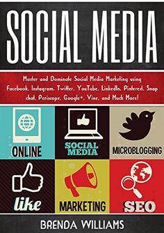 nice Social Media: Master and Dominate Social Media Marketing Using Facebook, Instagram, Twitter, YouTube, LinkedIn, Snap Chat, Pinterest, Google+, Vine, and Much more!