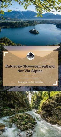 Informationen zur Via Alpina durch Slowenien und Sehenswürdigkeiten am Wegesrand