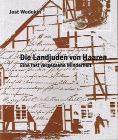 Jost Wedekin : Die Landjuden von Haaren : Eine fast vergessene Minderheit. Haaren : Heimat- und Verkehrsverein Haaren, 2008.