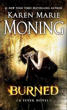 Burned (Fever Novel #7) by Karen Marie Moning | Mass Market Paperback: 512 pages |  Publisher: Dell | Publication Date: November 24, 2015