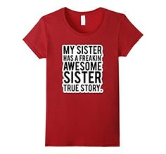 My Sister Has a Freakin Awesome Sister   http://www.amazon.com/dp/B01D7MQ83A/ref=cm_sw_r_pi_dp_rzcaxb0AEYPTP
