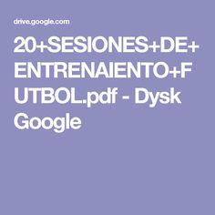 20+SESIONES+DE+ENTRENAIENTO+FUTBOL.pdf - Dysk Google