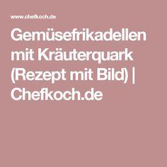 Gemüsefrikadellen mit Kräuterquark (Rezept mit Bild)   Chefkoch.de