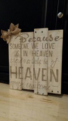 Hand painted pallet sign Because someone we love is in heaven there's a little bit of heaven in our home by SkrappieHappie on Etsy Painted Pallet Signs, Wooden Signs, Pallet Painting, Pallet Art, Pallet Ideas, Diy Pallet, Pallet Boards, Pallet Crafts, Wood Crafts
