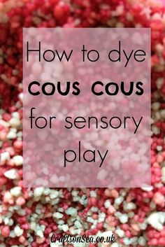 how to dye cous cous for sensory play