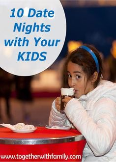 10 Date Nights to do with the Kids!
