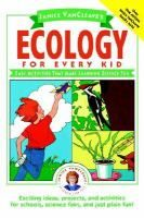 Janice Vancleave's ecology for every kid : easy activities that make learning science fun. - Item Details - Chicago Public Library