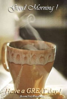 Goodmorning a steaming pot is ready
