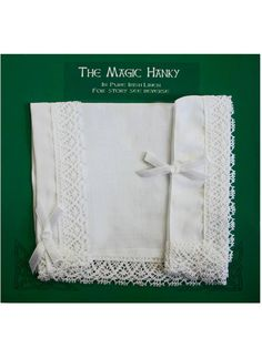 Magic Linen Hanky The Is A Traditional Irish Wedding Gift Custom