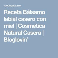 Receta Bálsamo labial casero con miel | Cosmetica Natural Casera | Bloglovin'