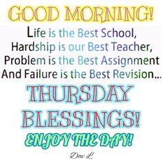 Good Thursday, Thursday Morning, Morning Wish, Good Morning Quotes, Best Teacher, School Fun, Blessed, Spirituality, Good Things