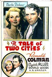 A Tale of Two Cities (1935)~ It's a far, far better thing I do than I have ever done. It's a far, far better rest I go to than I have ever known.