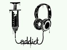 Addict of music.