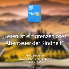 Lesen ist ein grenzenloses Abenteuer der Kindheit - Astrid Lindgren