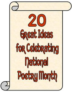 20 Terrific Ways to Celebrate National Poetry Month - Minds in Bloom - Just in case you need a few more ideas!