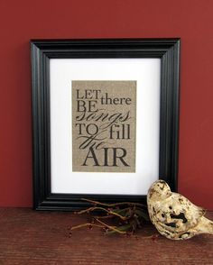 LET there be SONGS to fill the AIR  burlap art by PrettyMuchArt