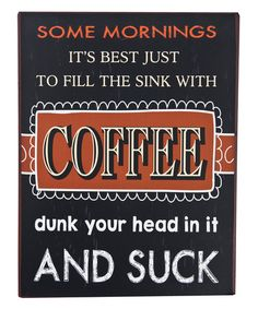 Another great find on #zulily! 'Some Mornings' Wall Sign #zulilyfinds