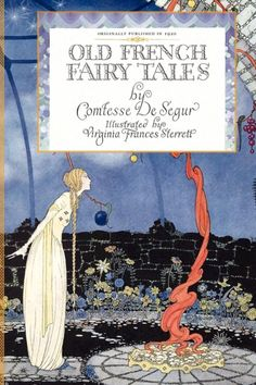 Old French Fairy Tales, illustrated by Virginia Frances Sterrett