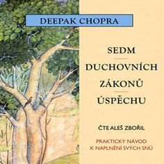 Audiokniha Sedm duchovních zákonů úspěchu  - autor Deepak Chopra   - interpret Aleš Zbořil Deepak Chopra, Audio Books, Pj, Author, Psychology