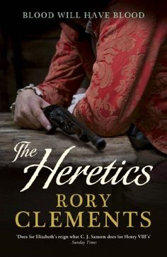 The Heretics: John Shakespeare, on my last Rory Clements book, will be said when I have finished it, love his detailed writing of medieval times