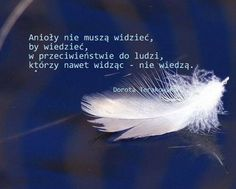"""""""Angels do not need to see to know, in contrast to people who do not know even seeing""""."""