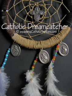 Catholic Dreamcatcher - hey Mission Trip youth! If you bought a dream catcher, you should take your saint medal and add it on! What an awesome way to bring our time with the Northern Cheyenne and our faith together. :)