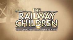 Buy The Railway Children - Live On Stage tickets at West End Theatre Bookings