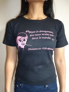 """""""Be the change you wish to see in the world"""" t-shirt in French translation."""