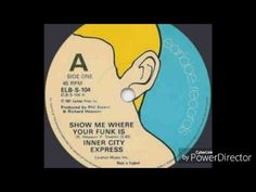 """Inner City Express - """" Show Me Where Your Funk Is """" (1981)"""
