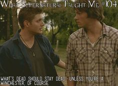Submitted by: comfortablynerdy | What Supernatural Has Taught Me 104