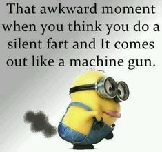 That awkward moment funny quotes quote jokes lol funny quote funny quotes funny sayings joke humor minion minions minion quotes funny minion quotes Really Funny Memes, Stupid Funny Memes, Haha Funny, Funny Texts, Funny Quotes Lol, Funny Fart Jokes, Funny Humor, Awkward Quotes, Funny Stuff