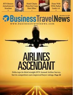 November 25, 2013 issue of Business Travel News, featuring BTN's 2013 Airline Survey #biztravel #airlines #deltaairlines