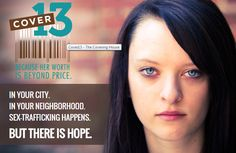 13 is the average age a girl is forced into prostitution. Join Cover 13 at www.thecoveringhouse.org/donate.