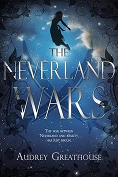 Book Review: The Neverland Wars (The Neverland Wars #1), Audrey Greathouse