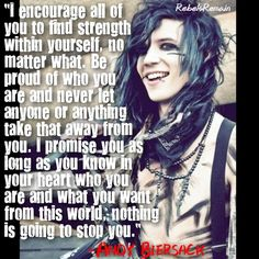 Andy has inspired me to be myself when the world was against me. Band Quotes, Band Memes, Music Quotes, Emo Bands, Music Bands, Rock Bands, Black Viel Brides, Black Veil Brides Andy, Andy Biersack Quotes