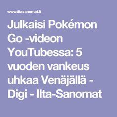Julkaisi Pokémon Go -videon YouTubessa: 5 vuoden vankeus uhkaa Venäjällä - Digi - Ilta-Sanomat