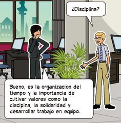 Bueno, es la organizacion del tiempo y la importancia de cultivar valores como la discipina, la solidaridad y desarrollar trabajo en equipo.   ¿Disciplina?